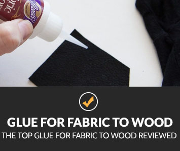 Best Glue For Fabric To Wood