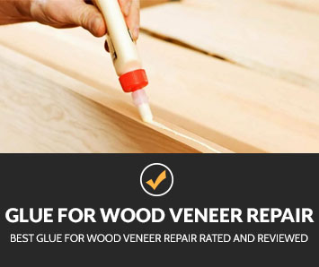 Best Glue For Wood Veneer Repair