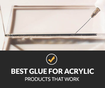 Best Glue for Acrylic