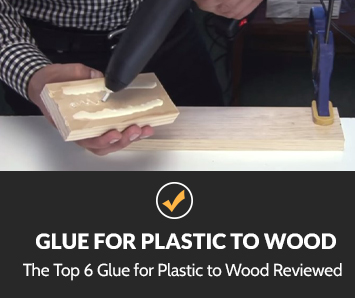 Glues for Plastic to Wood