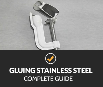 Gluing Stainless Steel: Complete Guide